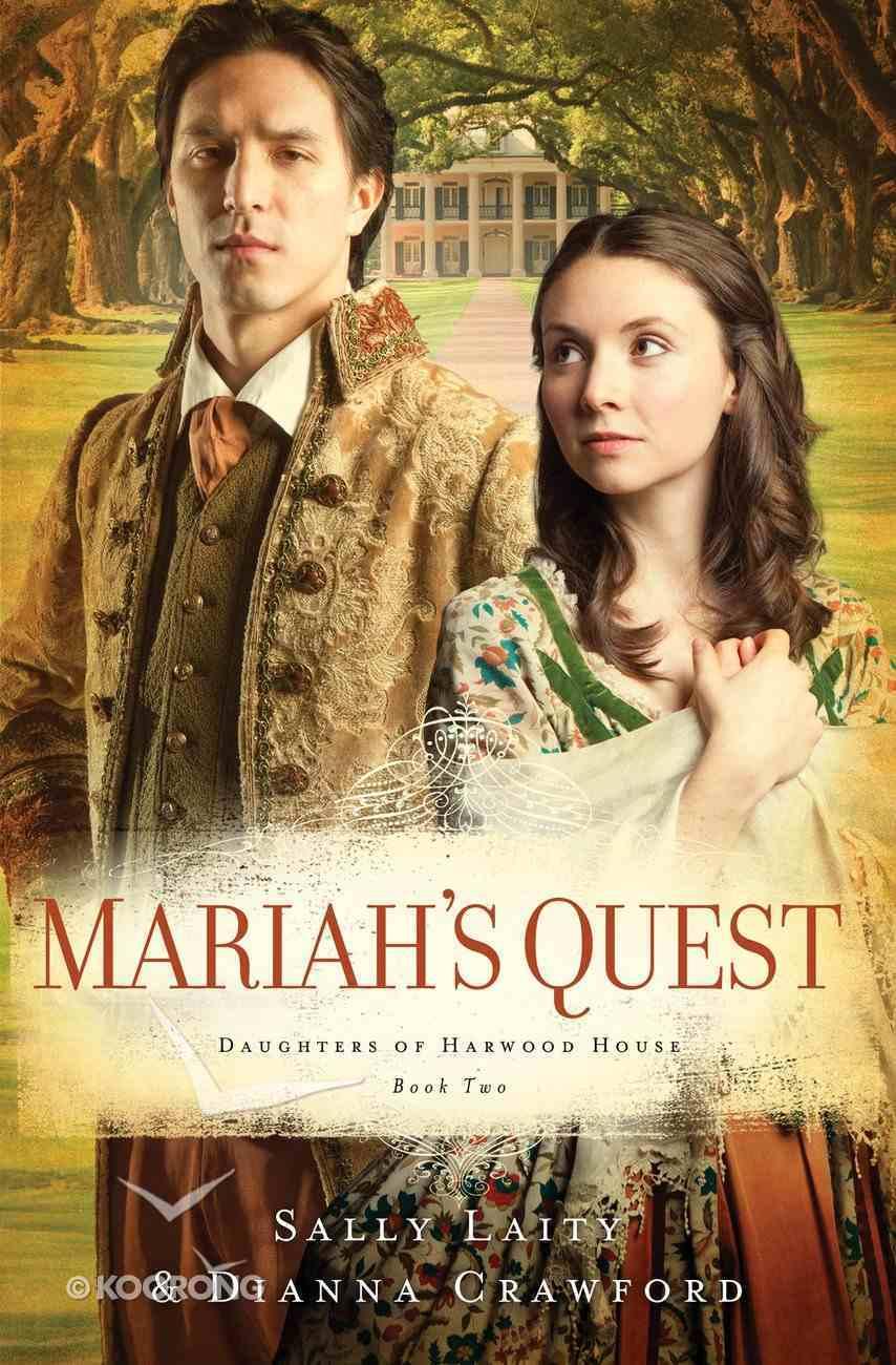 Mariah's Quest (#02 in Daughters Of Harwood House Series) eBook