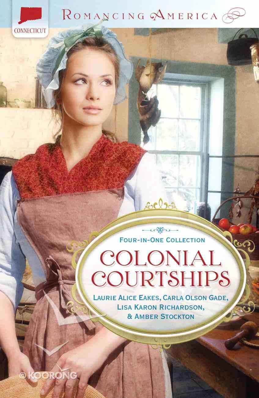 4in1: Romancing America: Colonial Courtships (Romancing America Series) eBook