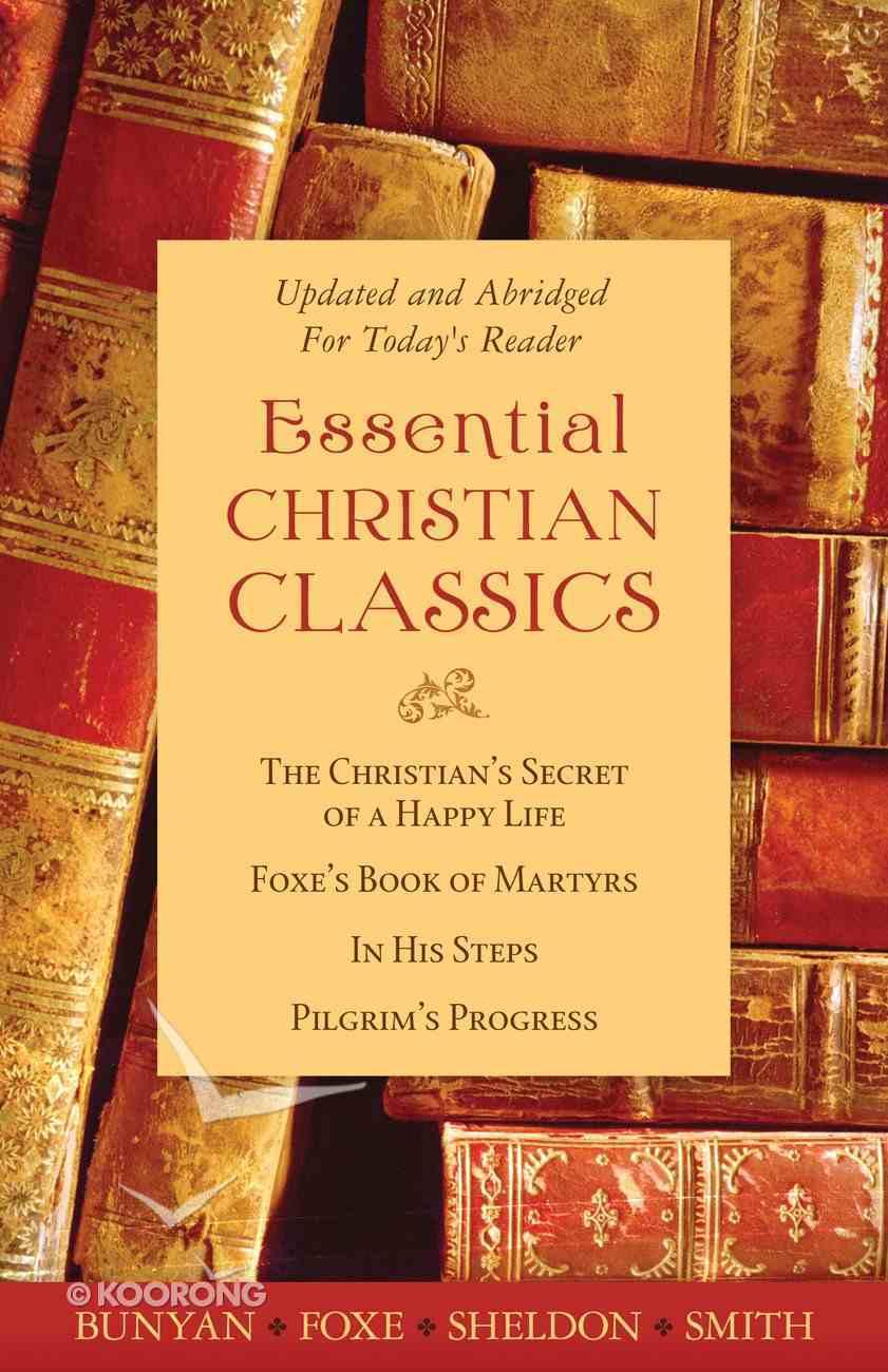 Essential Christian Classics: Bunyan, Foxe, Sheldon, Smith eBook
