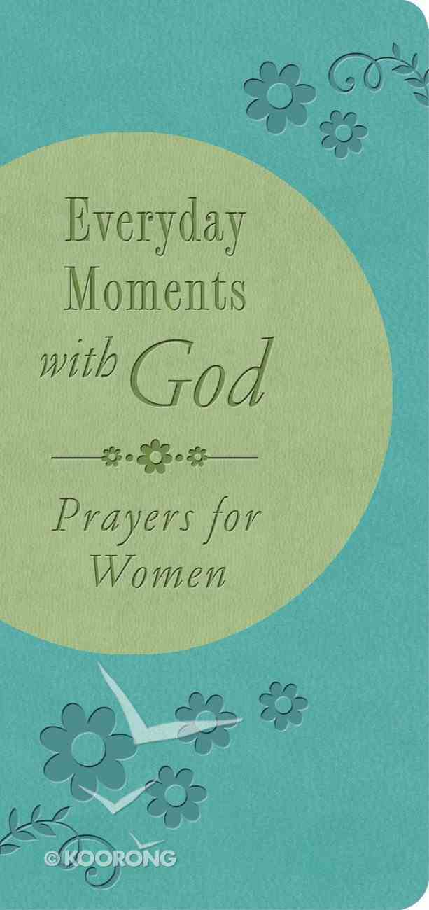 Everyday Moments With God: Prayers For Women eBook