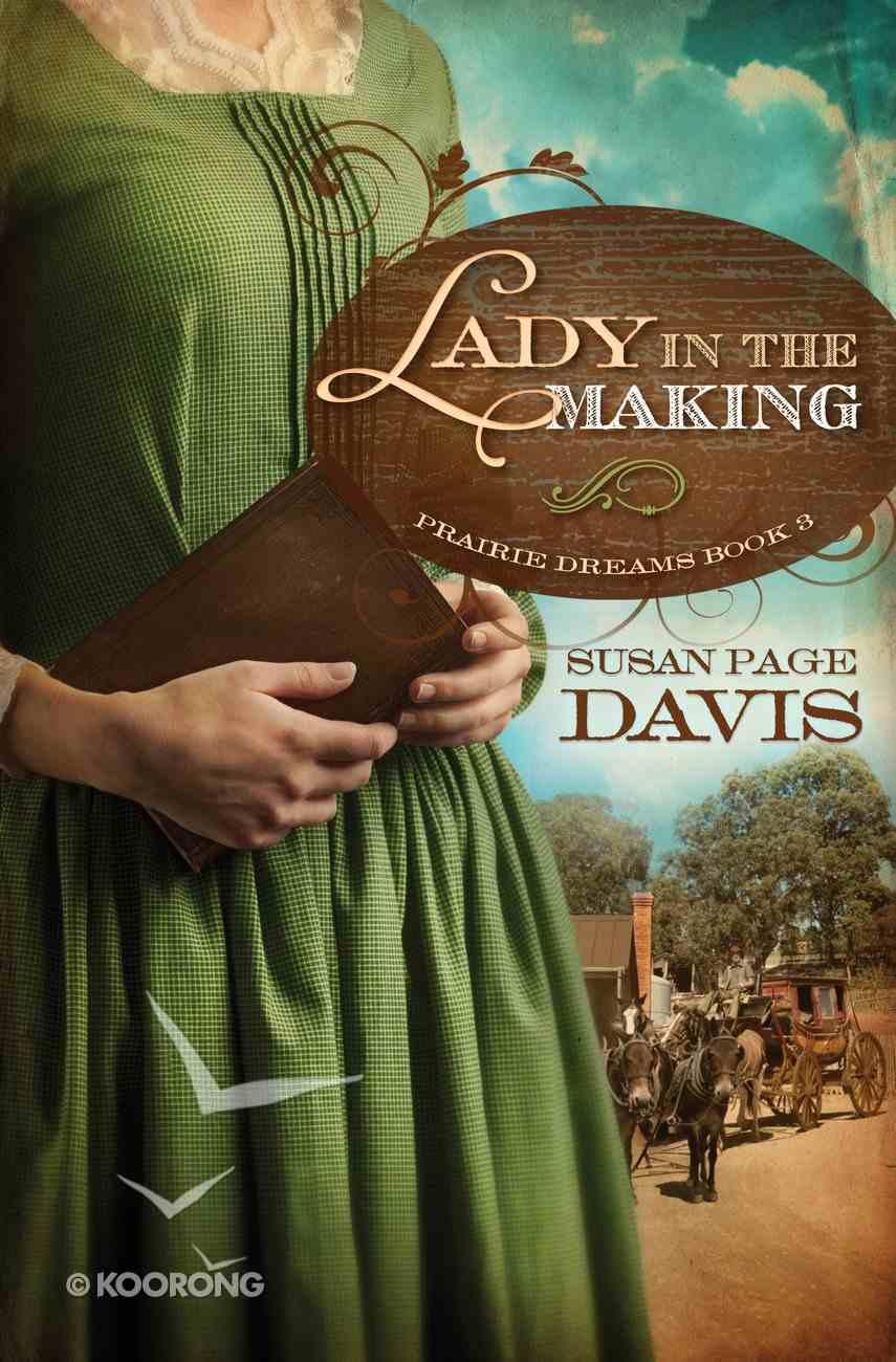 Lady in the Making (#03 in Prairie Dreams Series) eBook