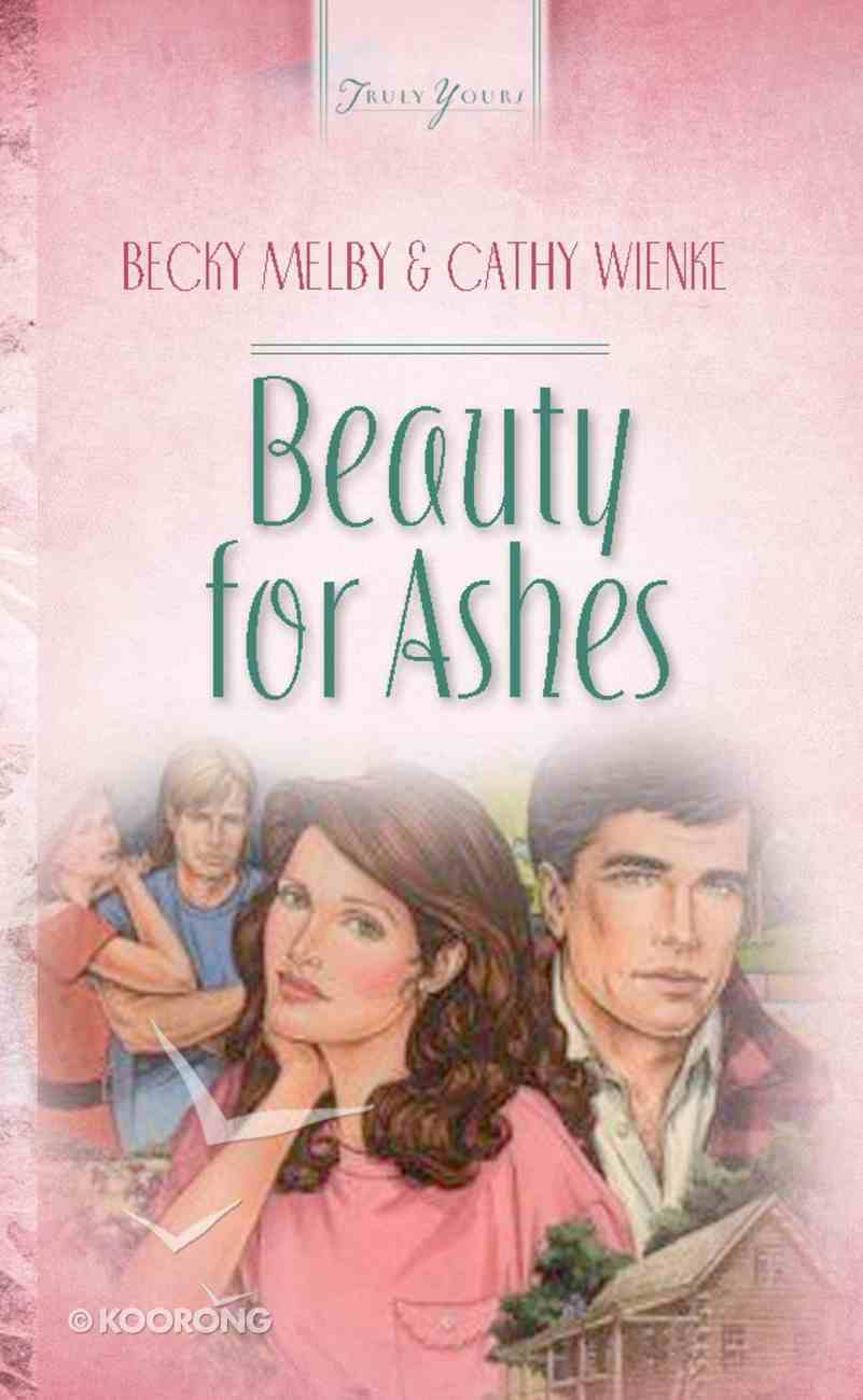 Beauty For Ashes (#098 in Heartsong Series) eBook
