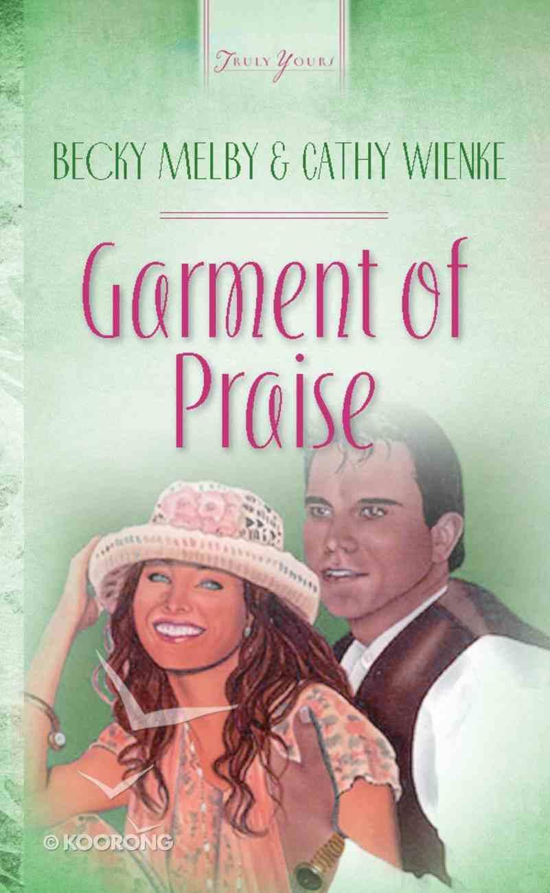 Garments of Praise (#169 in Heartsong Series) eBook