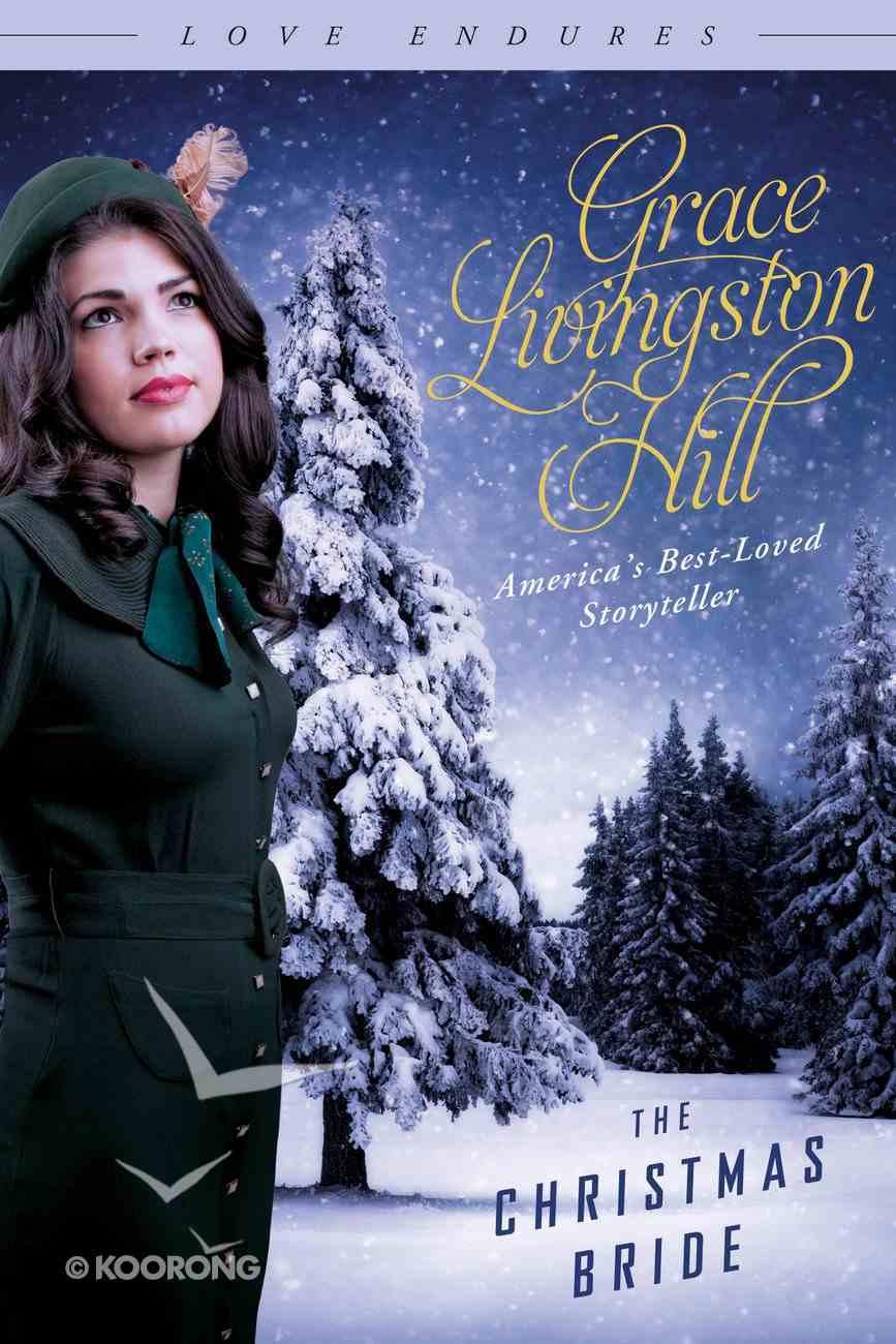 The Christmas Bride (Love Endures Series) eBook