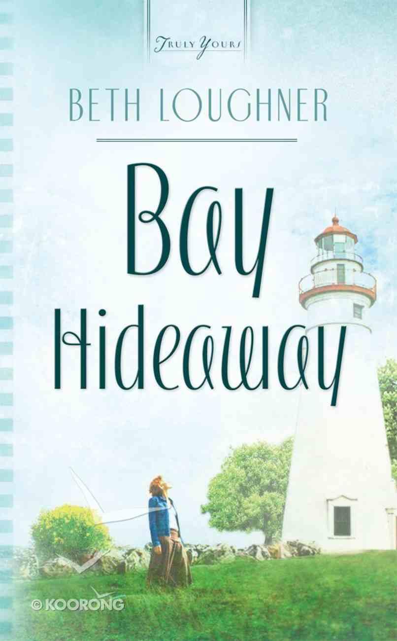 Bay Hideaway (Ohio Weddings #03) (#729 in Heartsong Series) eBook