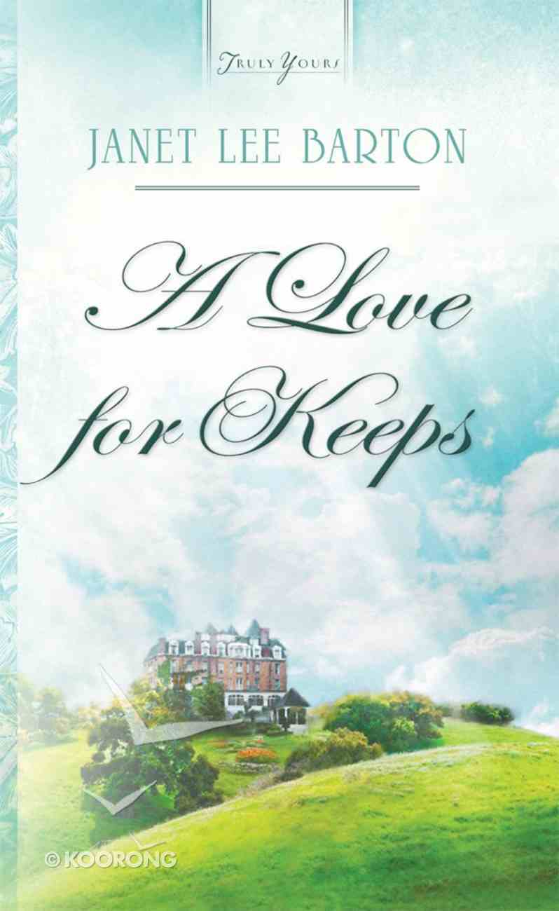 A Love For Keeps (Heartsong Series) eBook