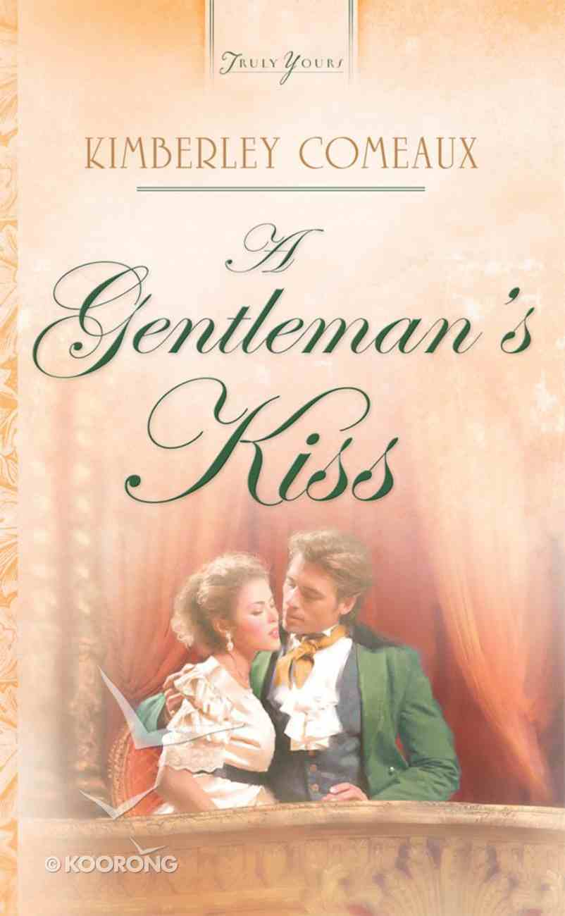 A Gentelman's Kiss (Regency #04) (#683 in Heartsong Series) eBook