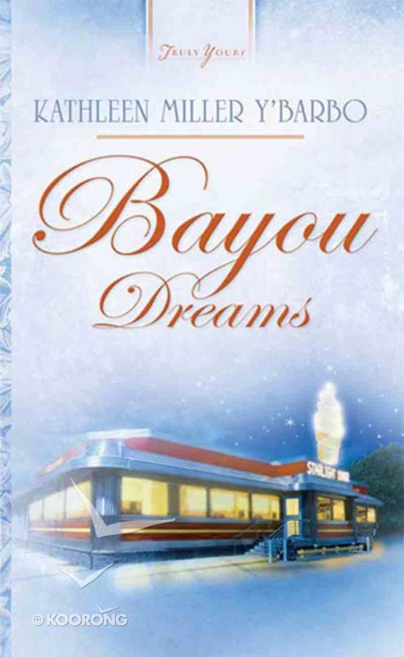 Bayou Dreams (#691 in Heartsong Series) eBook
