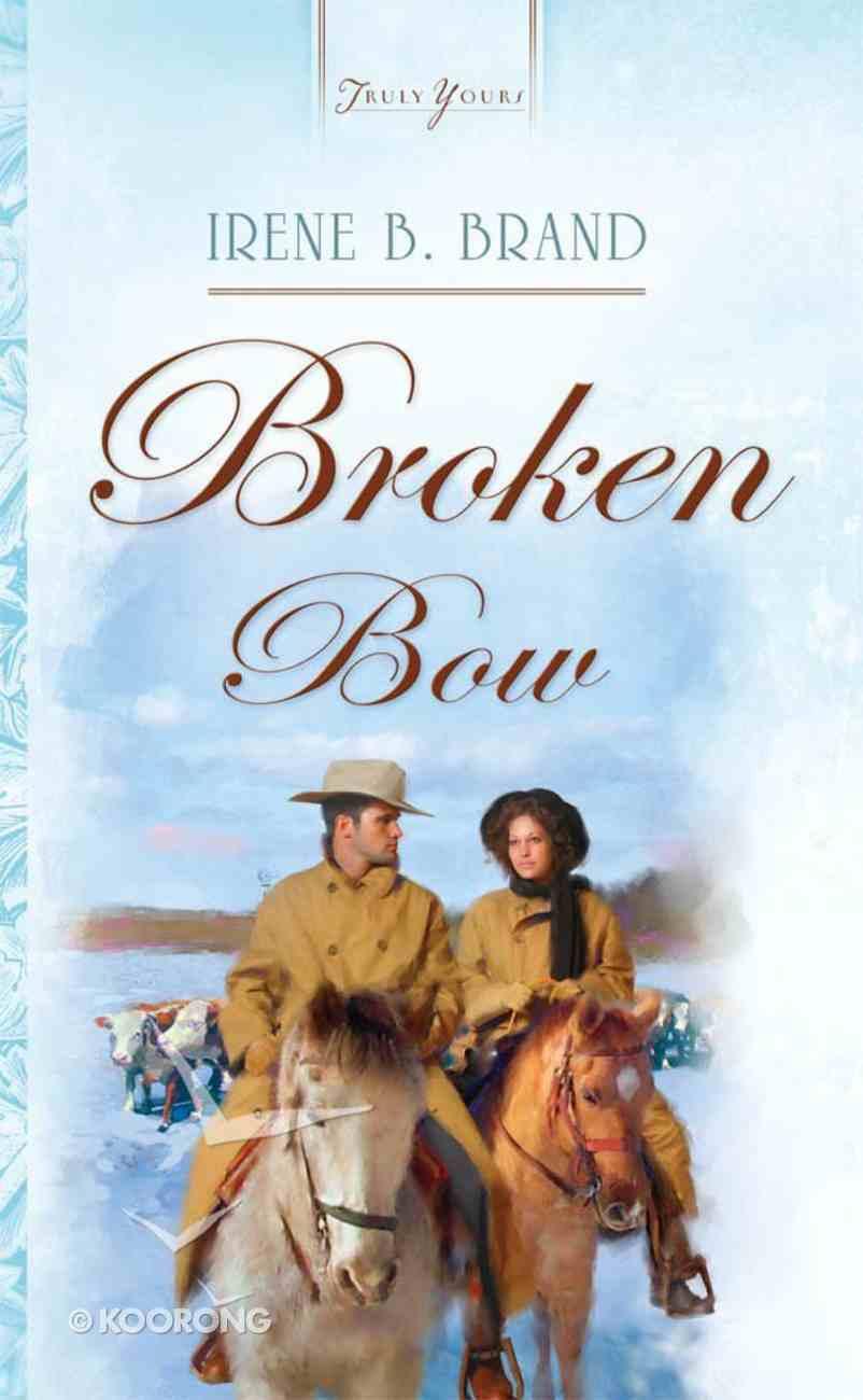 Broken Bow (#743 in Heartsong Series) eBook