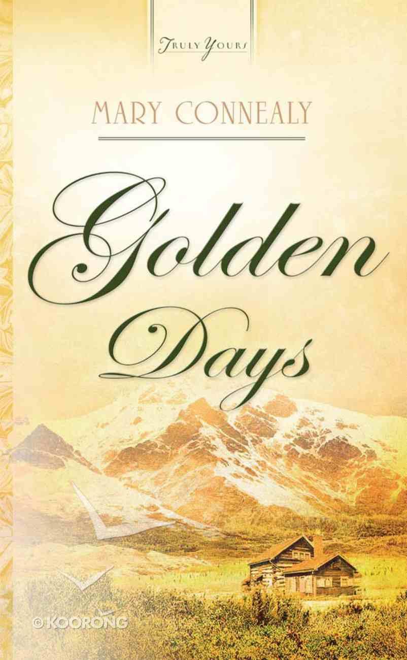 Golden Days (Alaskan Historical #02) (#744 in Heartsong Series) eBook