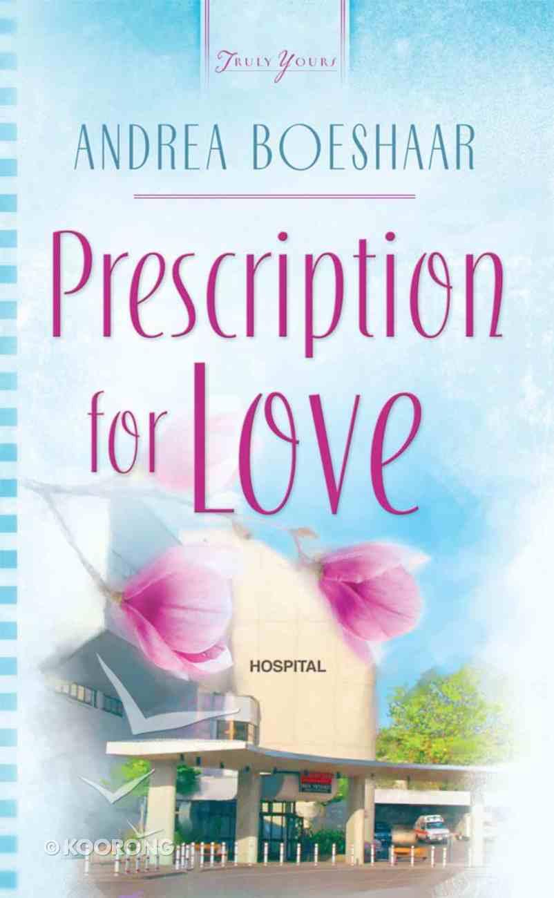 Prescription For Love (Heartsong Series) eBook