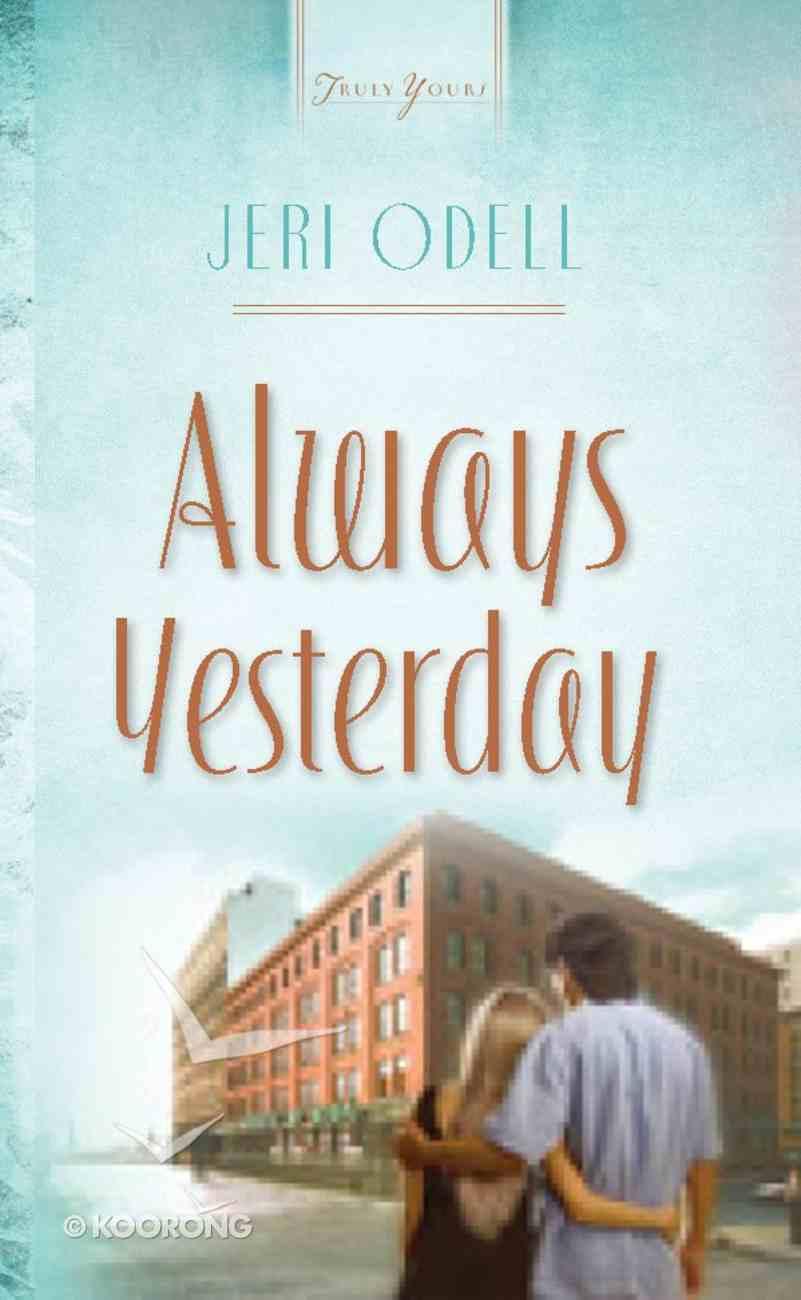 Always Yesterday (Cooper Siblings Trilogy) (#781 in Heartsong Series) eBook