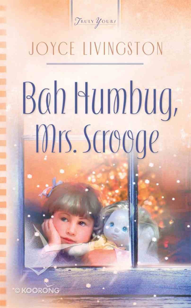 Bah Humbug, Mrs. Scrooge (#665 in Heartsong Series) eBook
