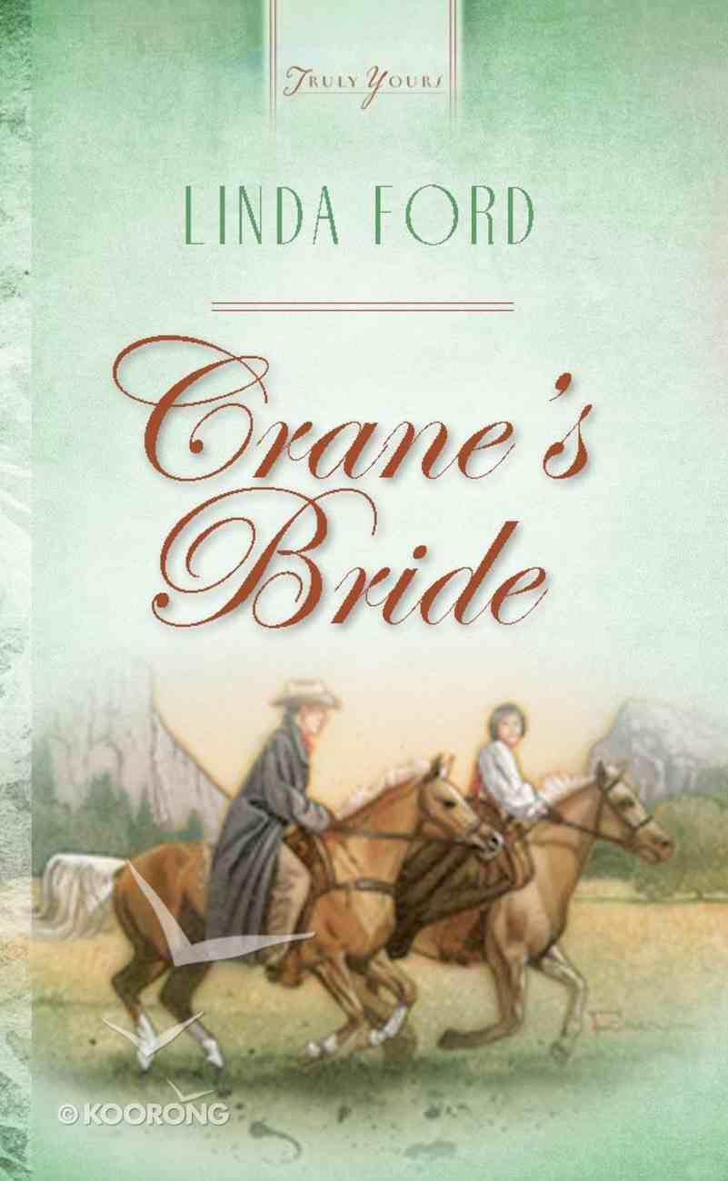 Crane's Bride (Alberta Brides #04) (#463 in Heartsong Series) eBook