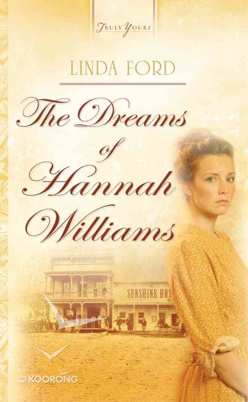 The Dreams of Hannah Williams (#780 in Heartsong Series) eBook