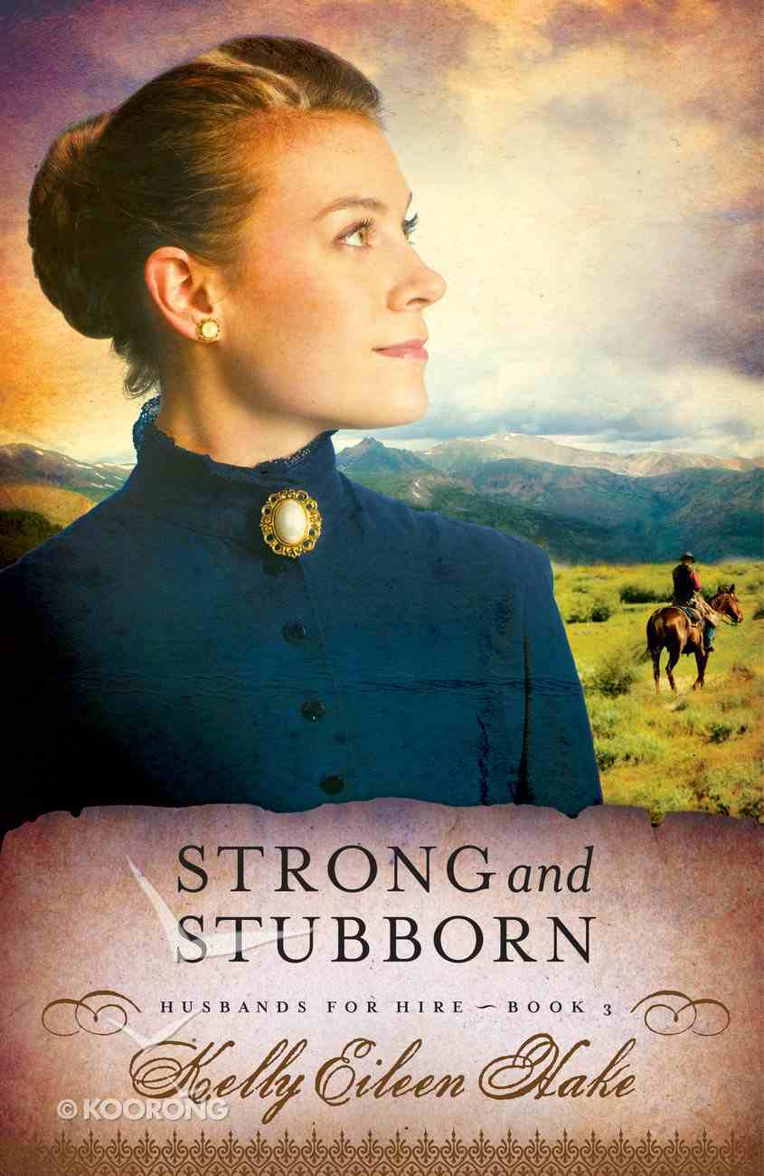 Strong and Stubborn (Husbands For Hire Series) eBook