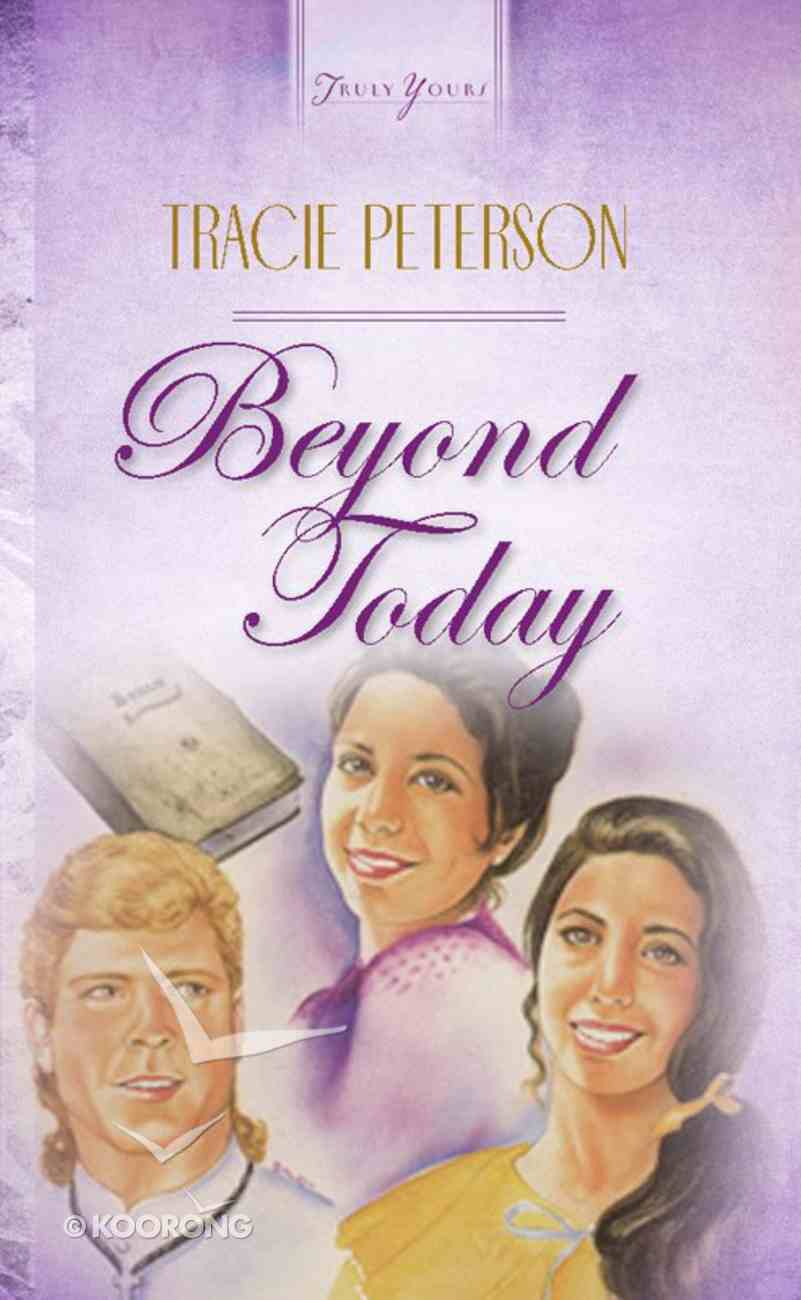 Beyond Today (#088 in Heartsong Series) eBook