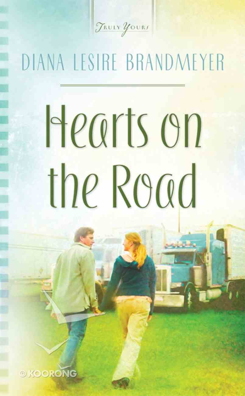 Hearts on the Road (Heartsong Series) eBook