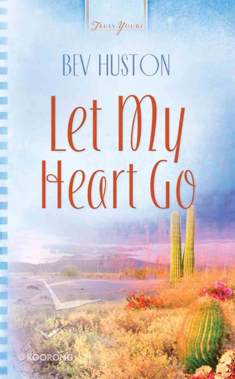 Let My Heart Go (Heartsong Series) eBook