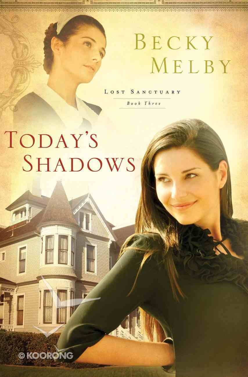 Today's Shadows (#03 in Lost Sanctuary Series) eBook