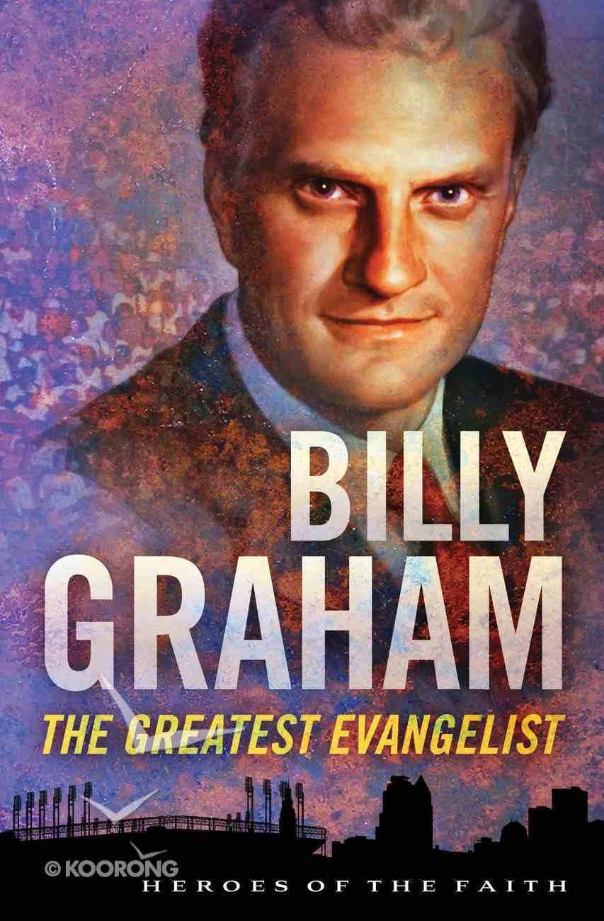 Billy Graham (Heroes Of The Faith Series) eBook