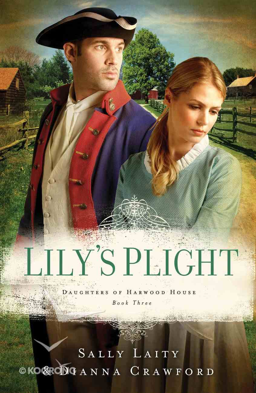 Lily's Plight (#03 in Daughters Of Harwood House Series) eBook