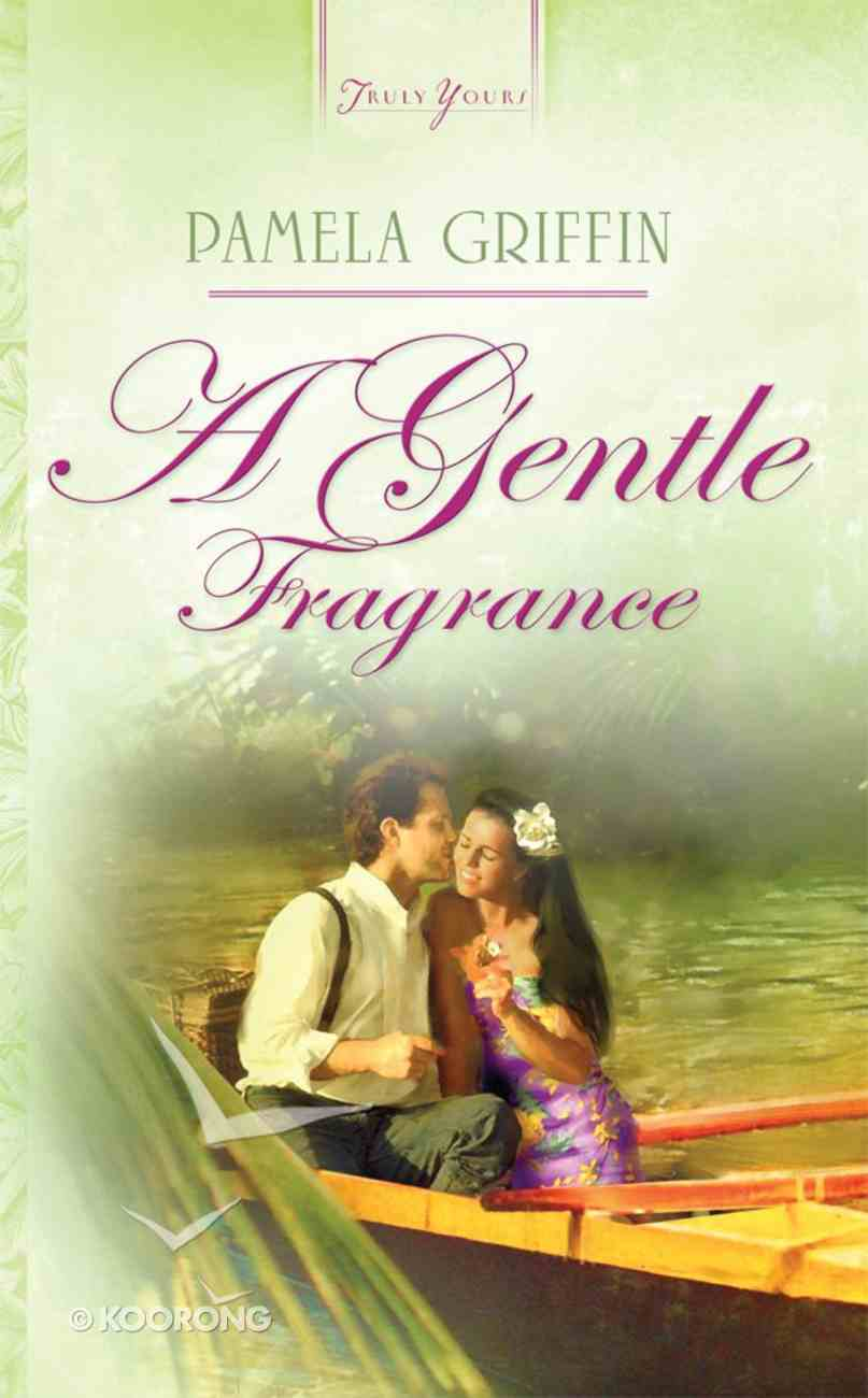 A Gentle Fragrance (#711 in Heartsong Series) eBook