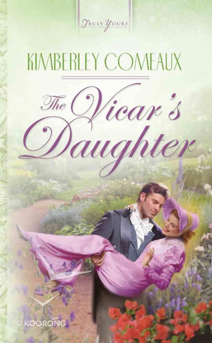 The Vicar's Daughter (Heartsong Series) eBook