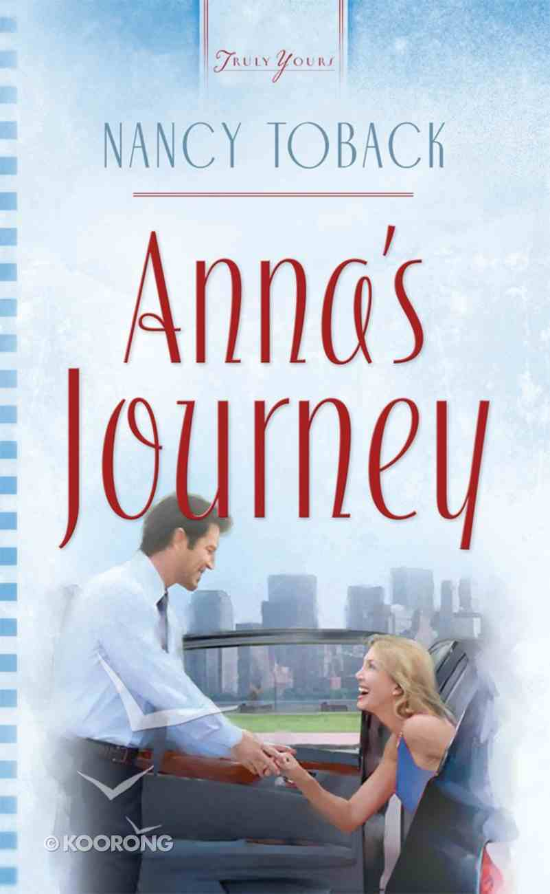 Anna's Journey (#714 in Heartsong Series) eBook