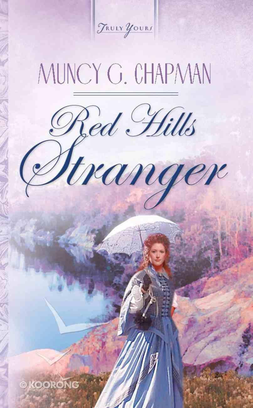 Red Hills Stranger (#556 in Heartsong Series) eBook