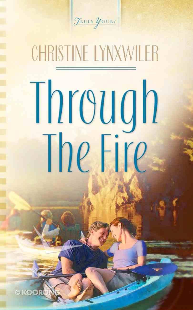 Through the Fire (Heartsong Series) eBook