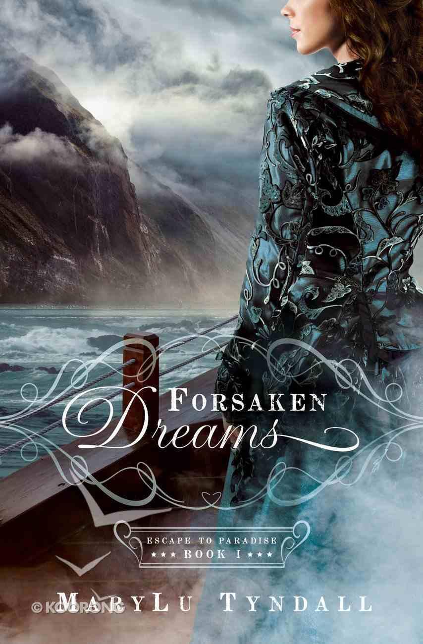 Forsaken Dreams (#01 in Escape To Paradise Series) eBook