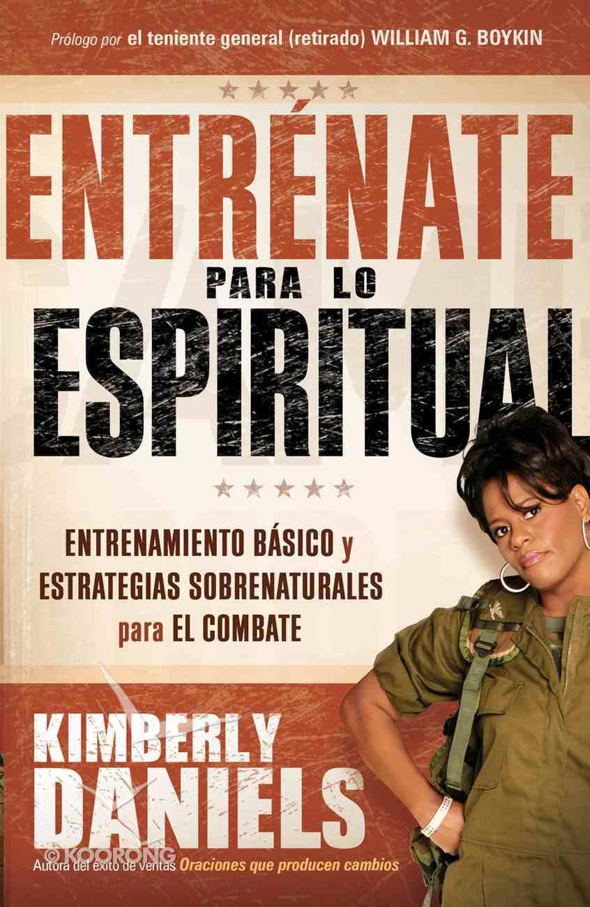 Entrenate Para Lo Espiritual eBook