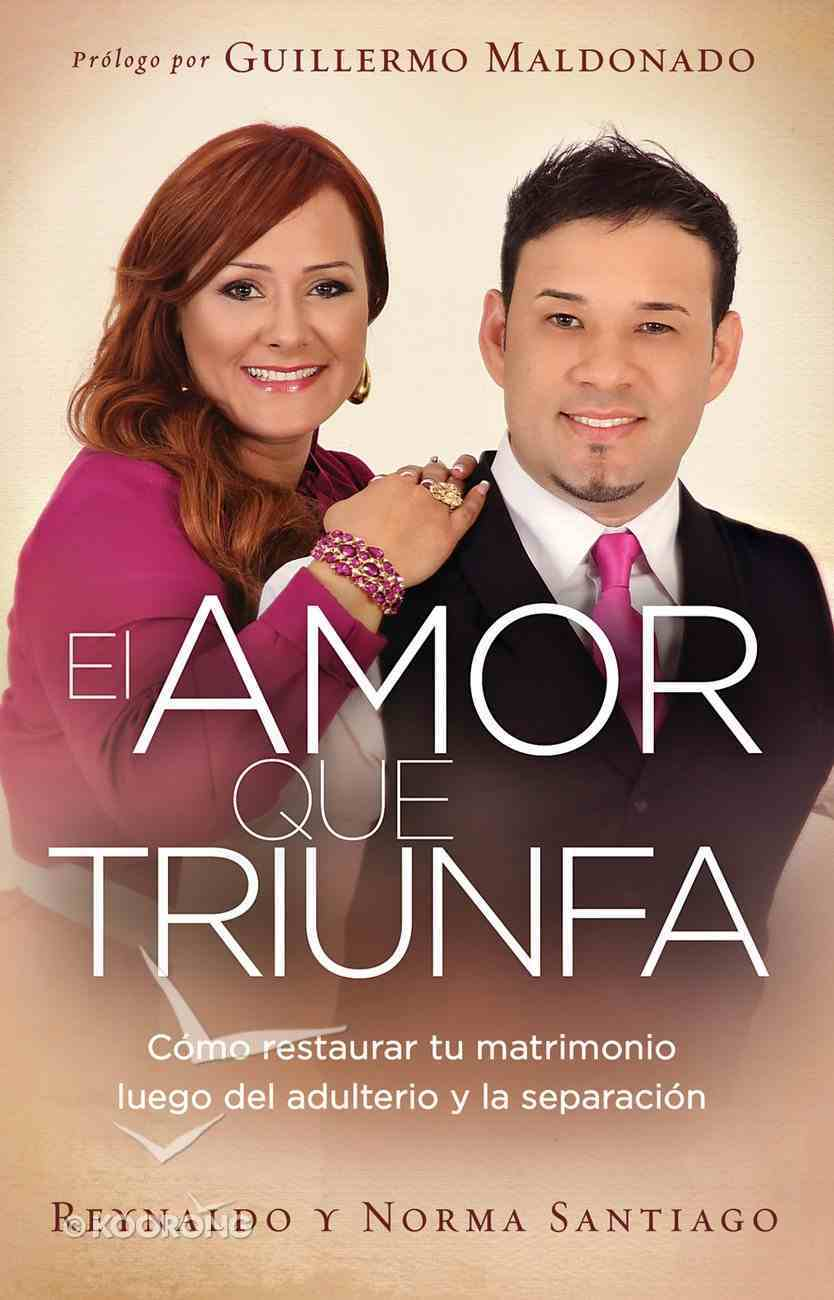 Amor Que Triunfa, El (Spa) (Love That Triumphs, The) eBook