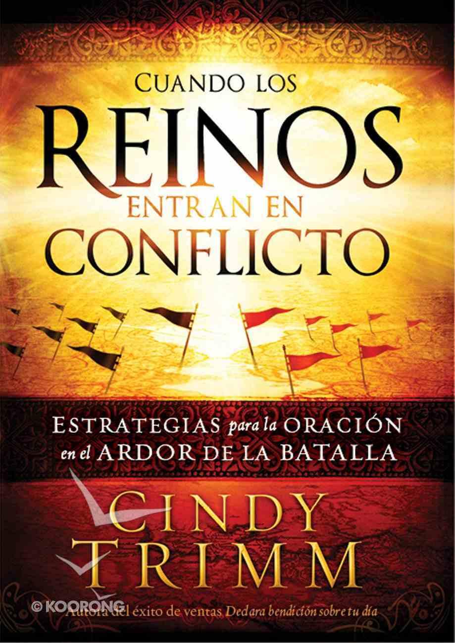 Cuando Los Reinos Entran En Conflicto (Spa) (When Kingdoms Clash) eBook