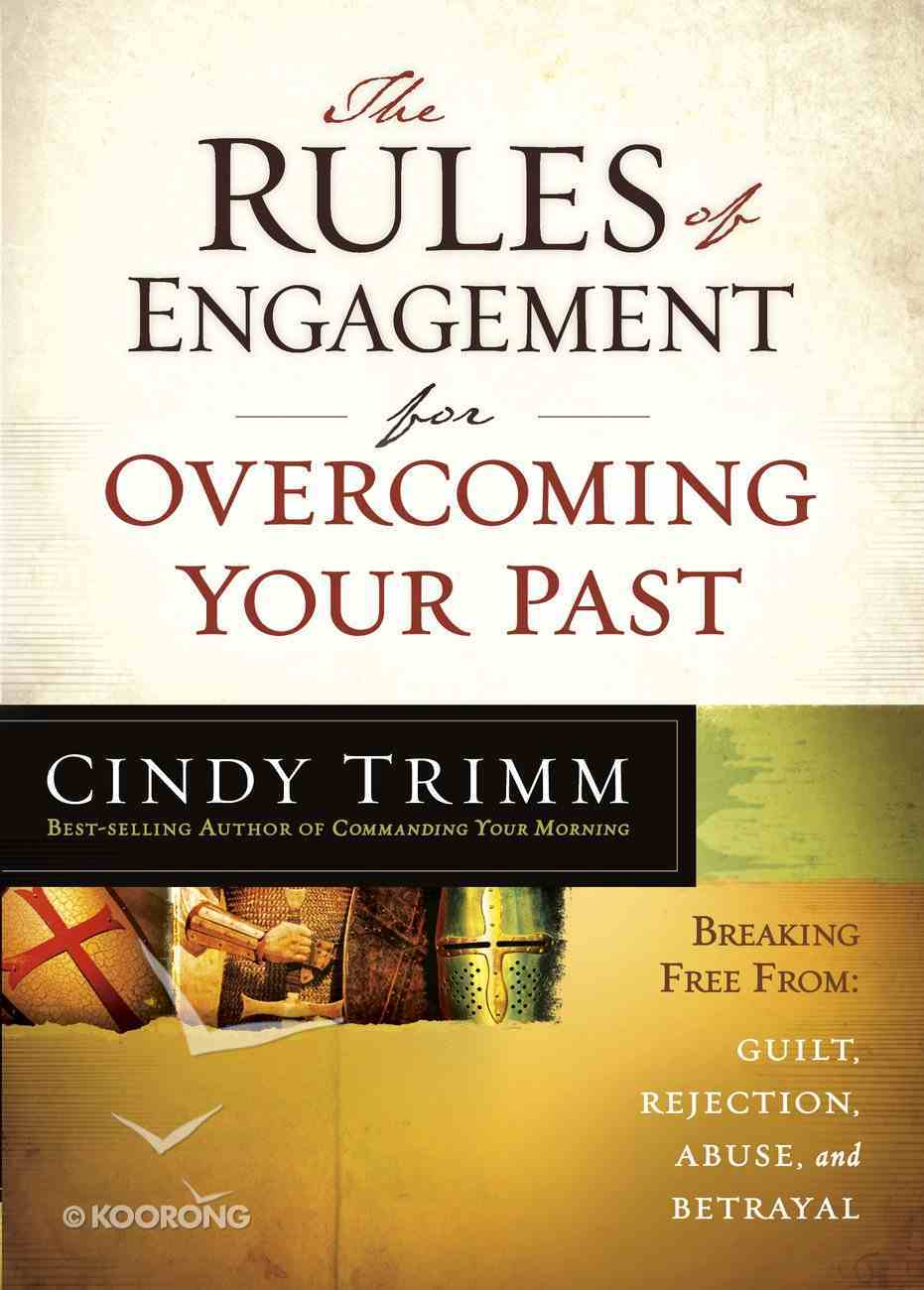 The Rules of Engagement For Overcoming Your Past eBook
