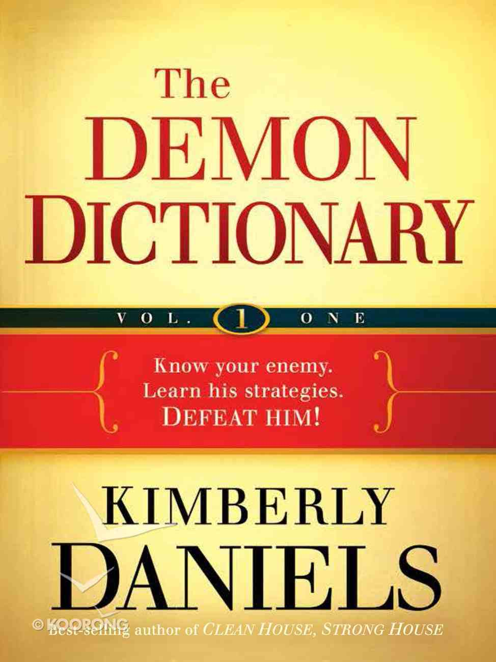 The Demon Dictionary: Know Your Enemy. Learn His Strategies. Defeat Him! (Vol 1) eBook