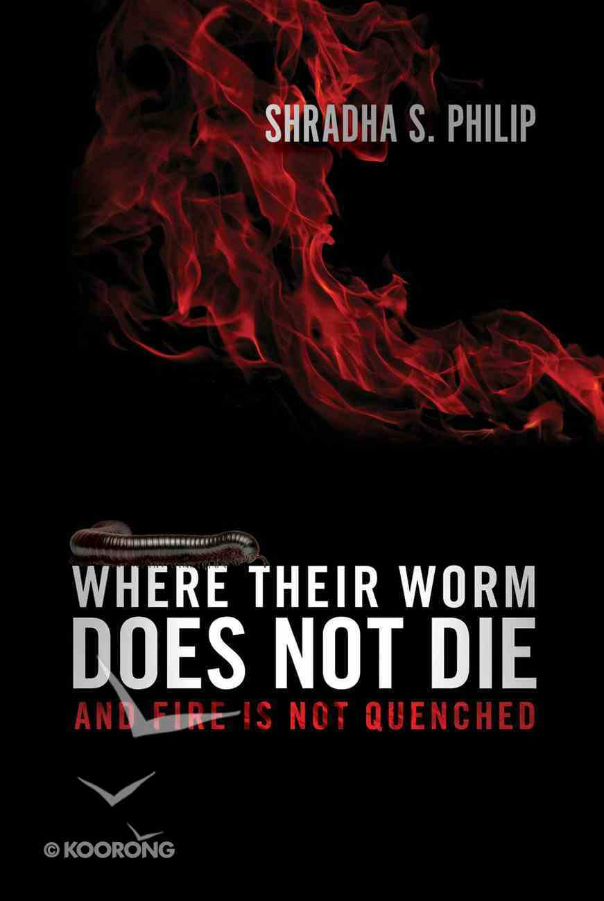 Where Their Worm Does Not Die eBook