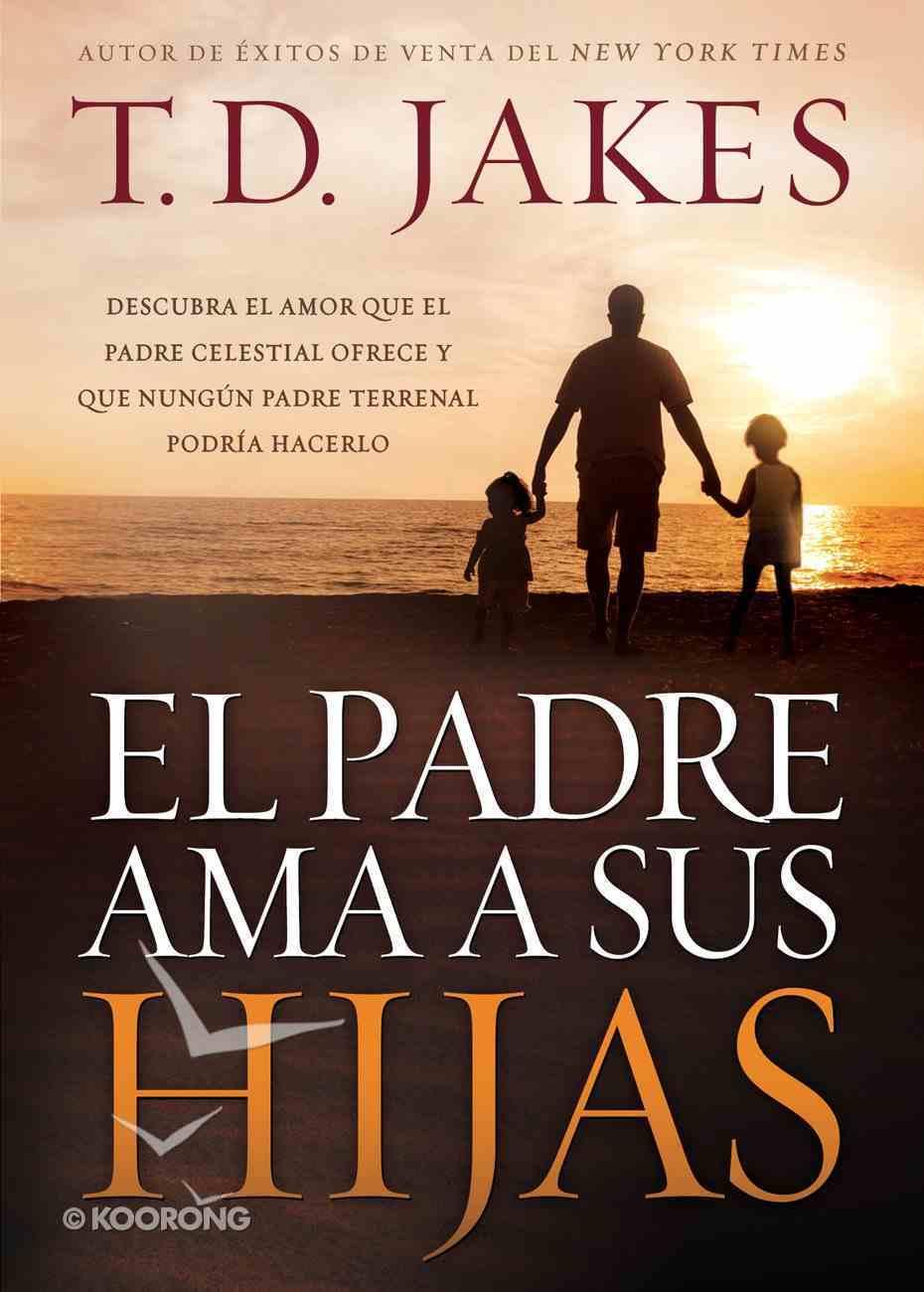 El Padre Ama a Sus Hijas (Spa) eBook