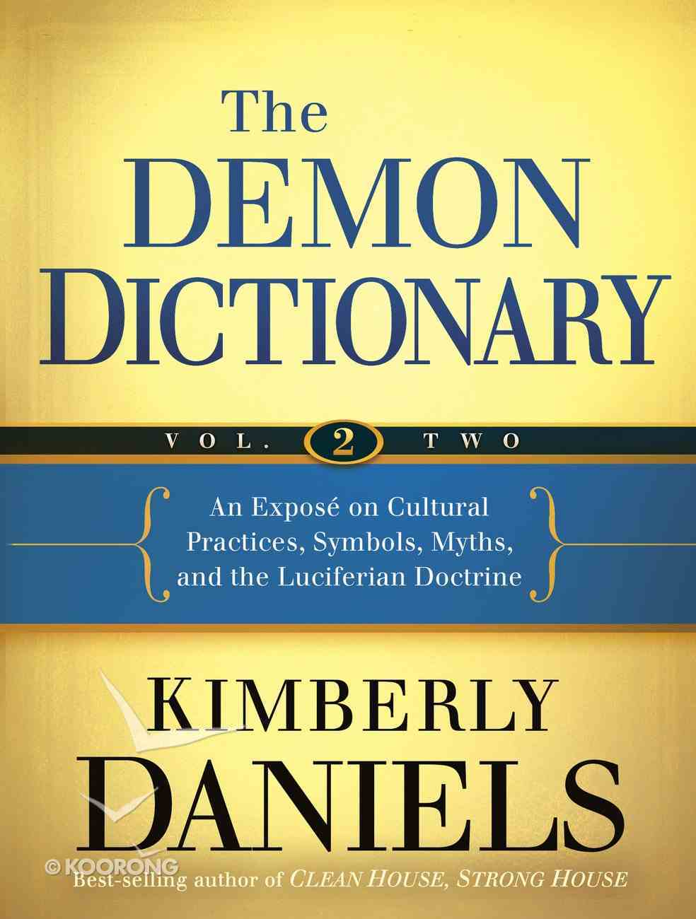 The Demon Dictionary: An Expos on Cultural Practices, Symbols, Myths, and the Luciferian Doctrine (Vol 2) eBook