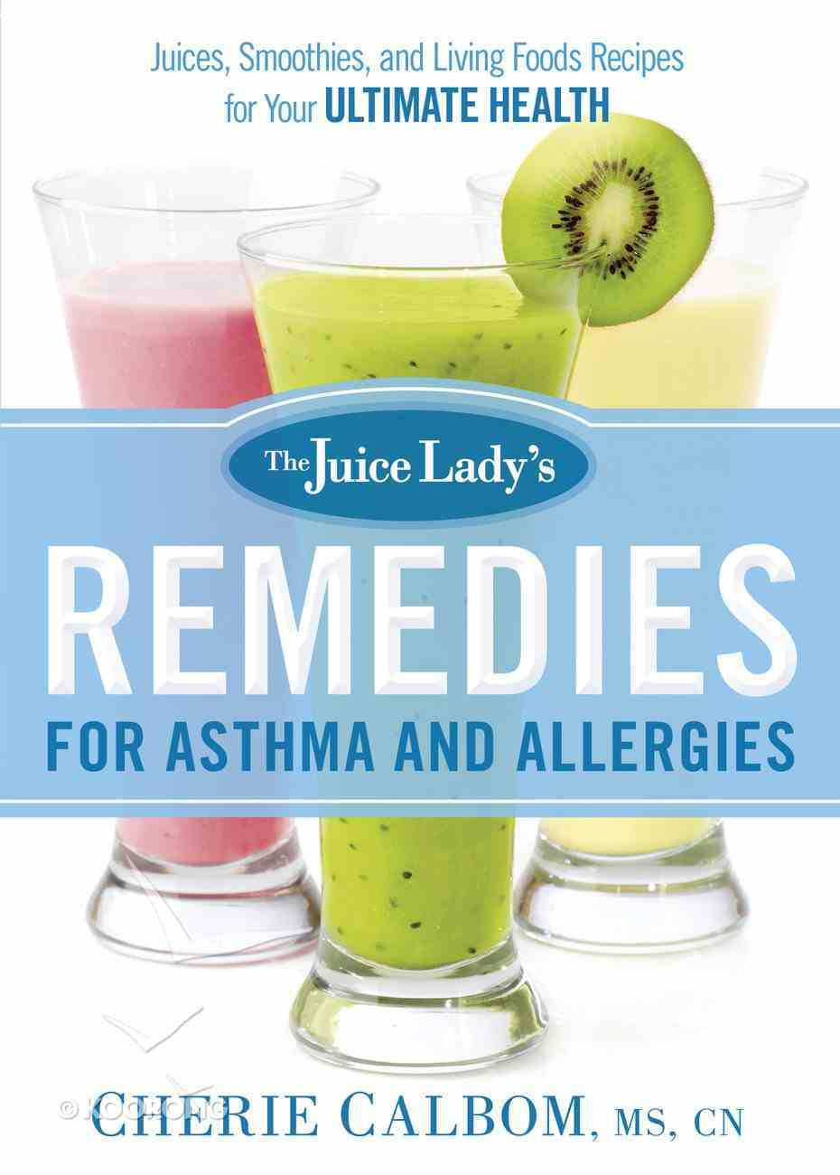 The Juice Lady's Remedies For Asthma and Allergies eBook
