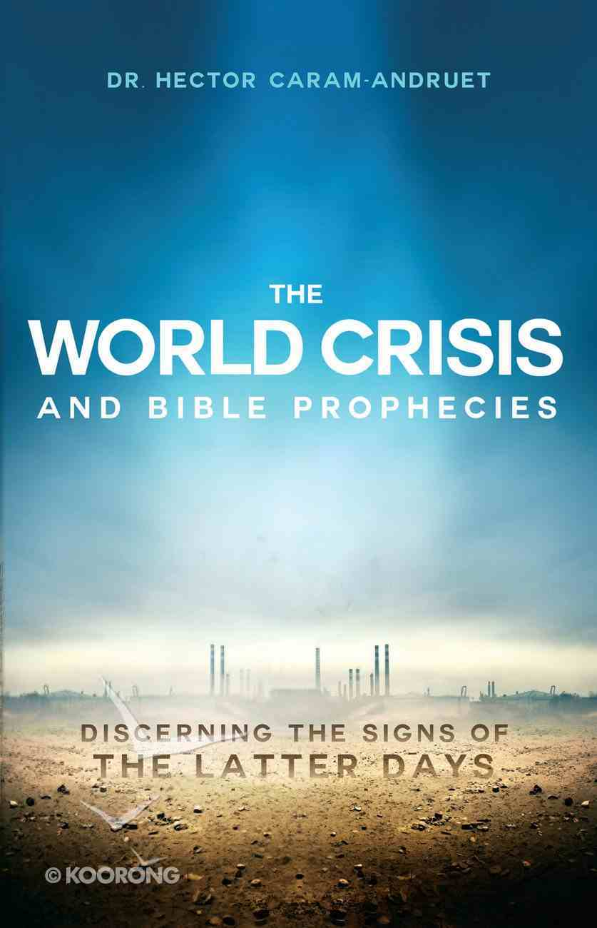 The World Crisis and Bible Prophecies eBook