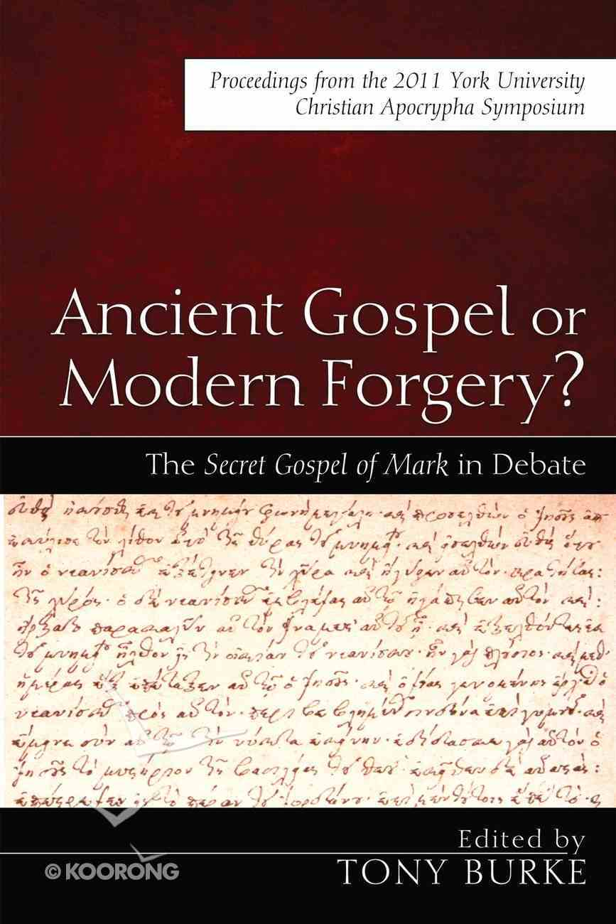 Ancient Gospel Or Modern Forgery? eBook