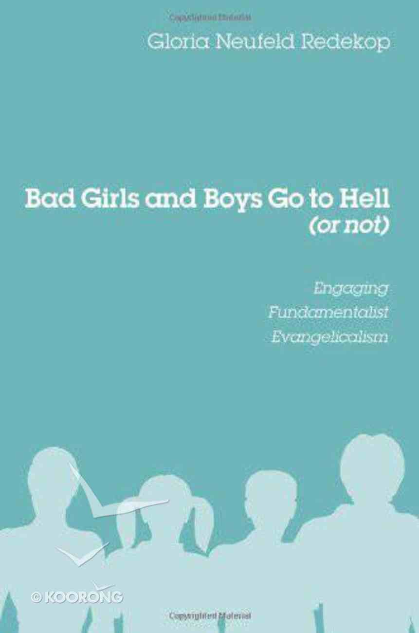Bad Girls and Boys Go to Hell (Or Not) eBook