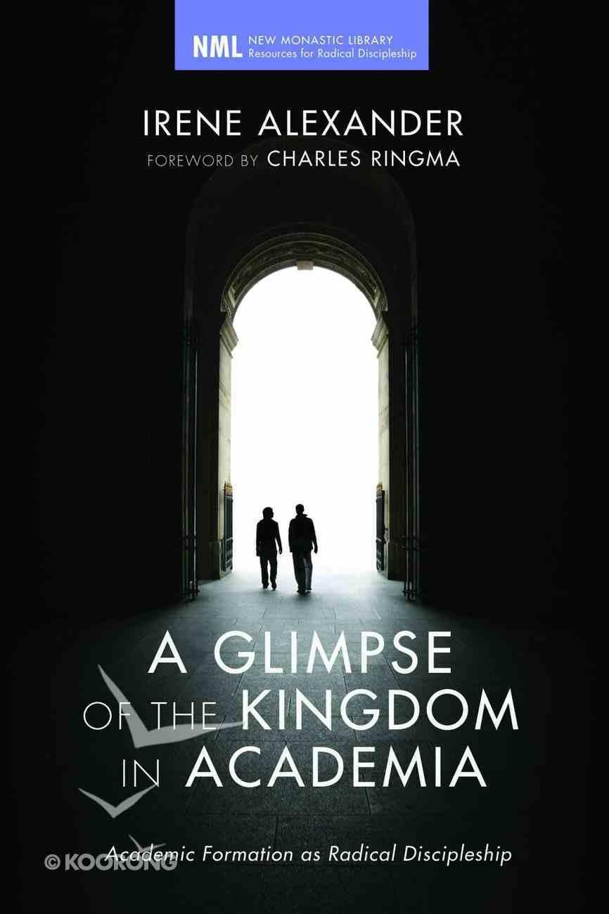 A Glimpse of the Kingdom in Academia eBook