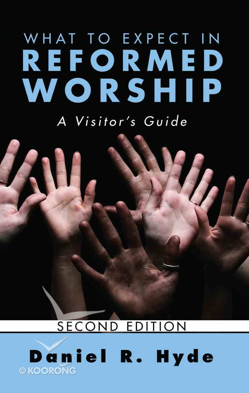 What to Expect in Reformed Worship (Second Edition) eBook