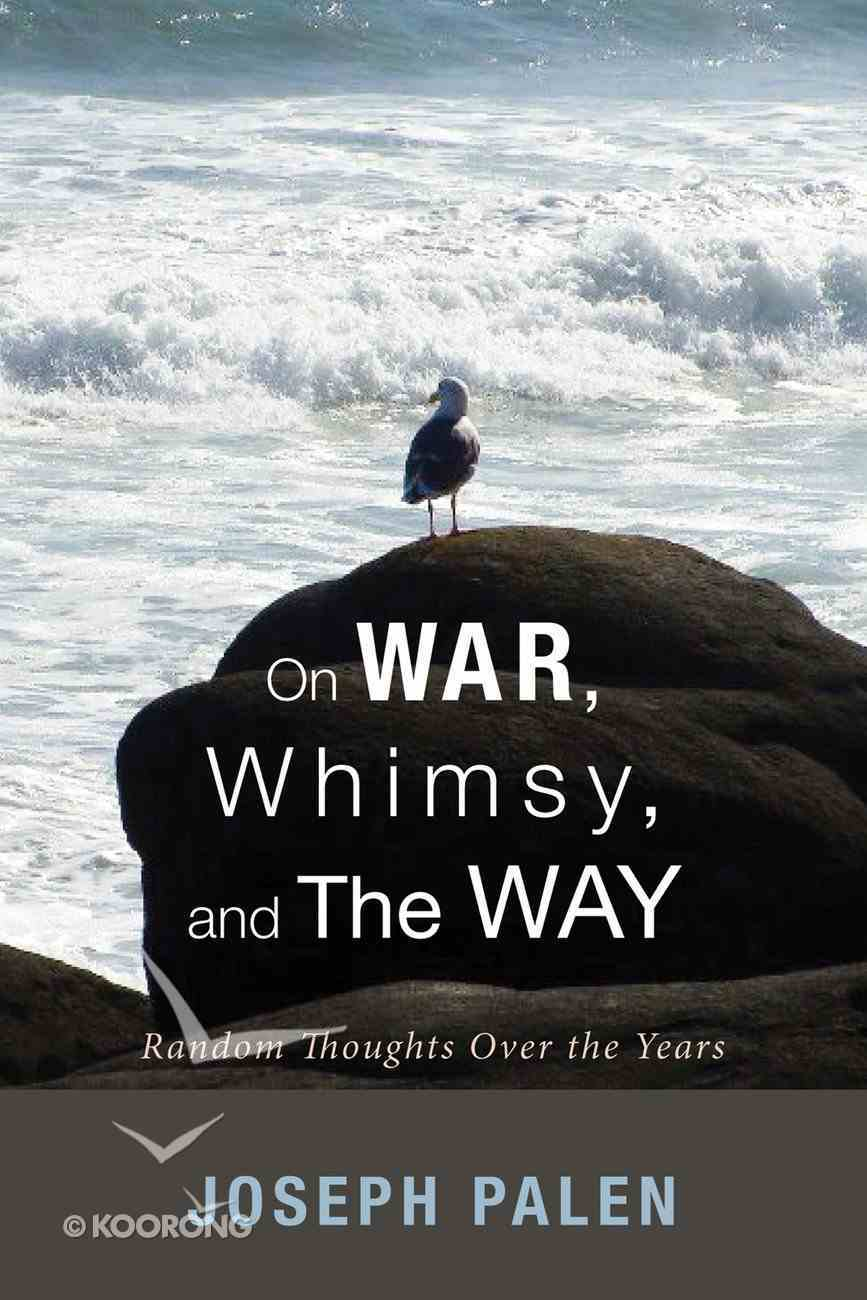 On War, Whimsy, and the Way eBook