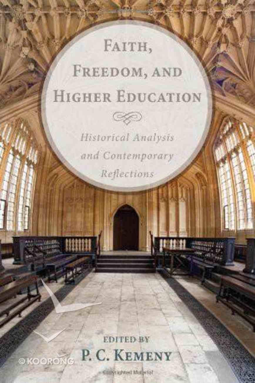 Faith, Freedom, and Higher Education eBook