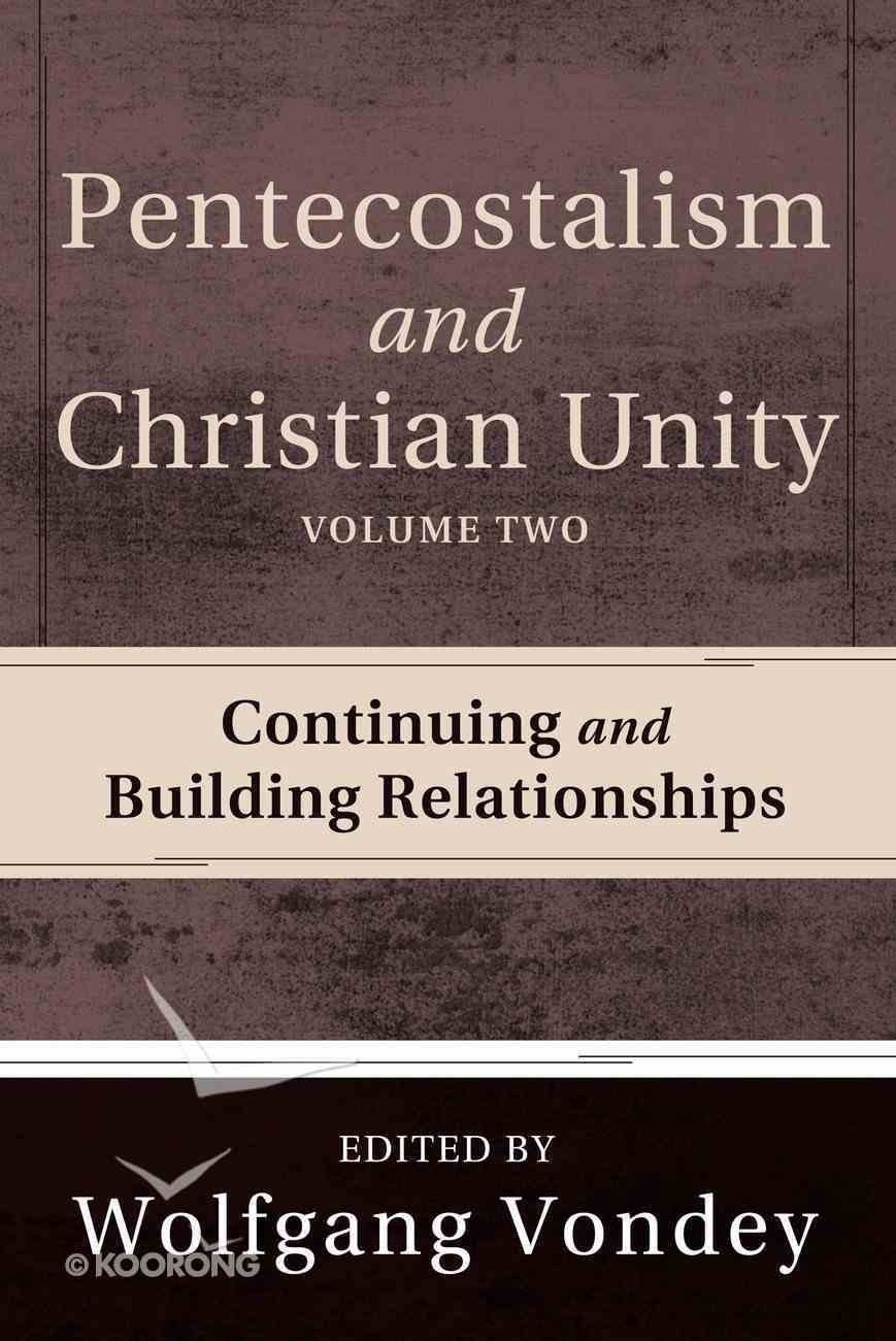 Pentecostalism and Christian Unity, Volume 2 eBook