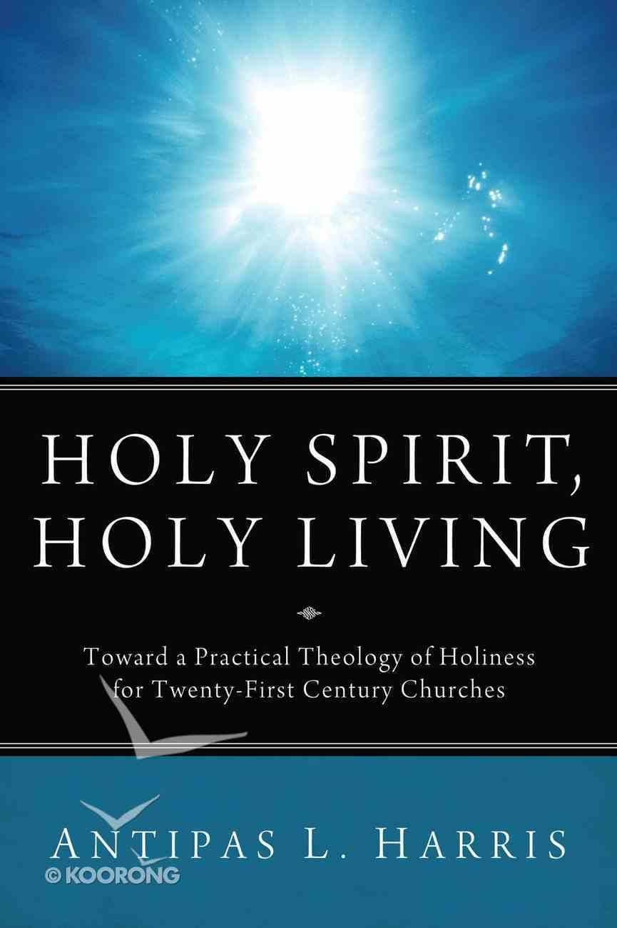 Holy Spirit, Holy Living eBook